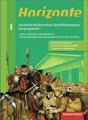 Horizonte. Jahrgangsband 1 - Geschichte fuer die Qualifikationsphase. Niedersachsen