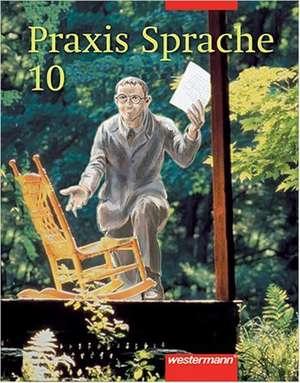 Praxis Sprache 10. Für Bremen, Hamburg, Niedersachsen, Nordrhein-Westfalen, Rheinland-Pfalz, Schleswig-Holstein, Saarland de Wolfgang Menzel