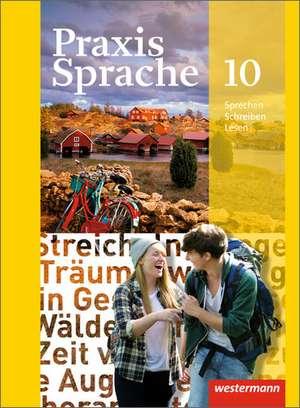 Praxis Sprache 10 Schuelerband. Allgemeine Ausgabe