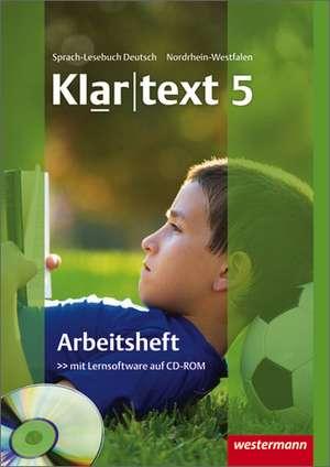 Klartext 5. Arbeitsheft. Realschulen. Nordrhein-Westfalen