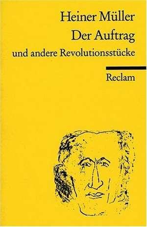 Der Auftrag und andere Revolutionsstuecke