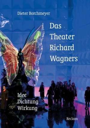 Das Theater Richard Wagners