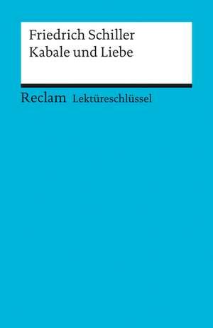 Kabale und Liebe. Lektüreschlüssel für Schüler de Friedrich Schiller