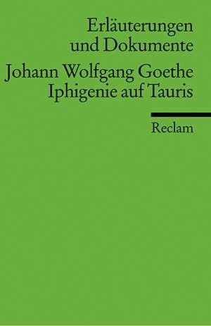 Iphigenie auf Tauris. Erlaeuterungen und Dokumente