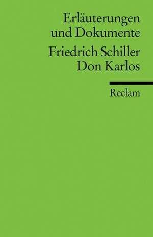 Don Karlos (Don Carlos). Erlaeuterungen und Dokumente