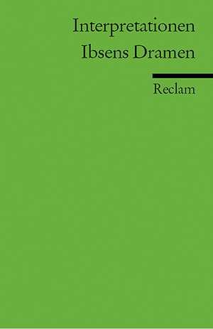 Ibsens Dramen. Interpretationen