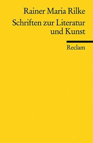 Schriften zur Literatur und Kunst de Rainer Maria Rilke