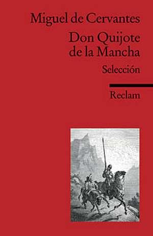 El ingenioso hidalgo Don Quijote de la Mancha de Miguel de Cervantes