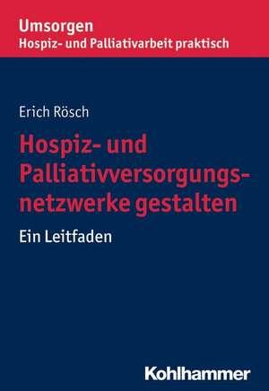 Hospiz- Und Palliativversorgungsnetzwerke Gestalten
