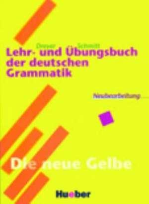 Lehr- und UEbungsbuch der deutschen Grammatik. Neubearbeitung