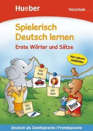 Spielerisch Deutsch lernen. Erste Woerter und Saetze. Vorschule