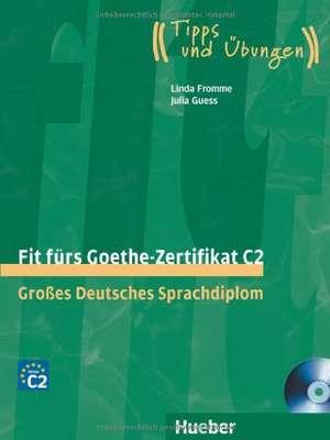 Fit fuers Goethe-Zertifikat C2. Lehrbuch mit integrierter Audio-CD