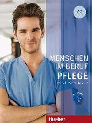 Menschen im Beruf. Pflege A2 Kursbuch mit Audio-CD de Valeska Hagner