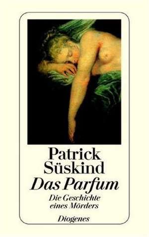 Das Parfum: Die Geschichte eines Mörders de Patrick Süskind