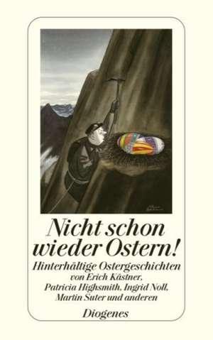 Nicht schon wieder Ostern! de Daniel Kampa