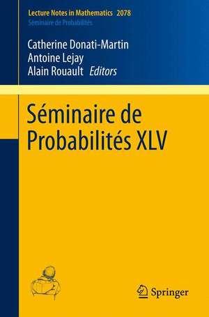 Séminaire de Probabilités XLV de Catherine Donati-Martin
