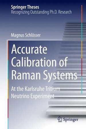 Accurate Calibration of Raman Systems: At the Karlsruhe Tritium Neutrino Experiment de Magnus Schlösser