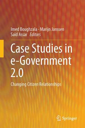 Case Studies in e-Government 2.0: Changing Citizen Relationships de Imed Boughzala
