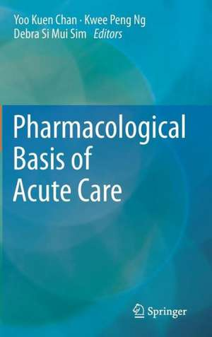 Pharmacological Basis of Acute Care de Yoo Kuen Chan