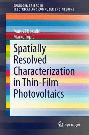 Spatially Resolved Characterization in Thin-Film Photovoltaics de Matevž Bokalič