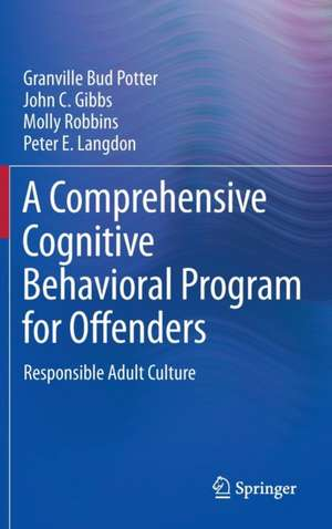 A Comprehensive Cognitive Behavioral Program for Offenders: Responsible Adult Culture de Granville Bud Potter