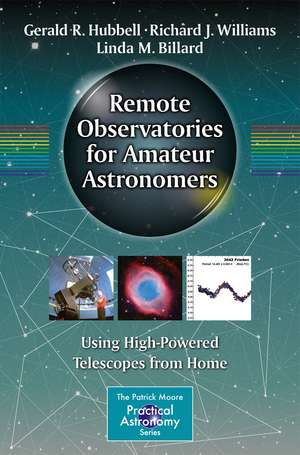 Remote Observatories for Amateur Astronomers: Using High-Powered Telescopes from Home de Gerald R. Hubbell