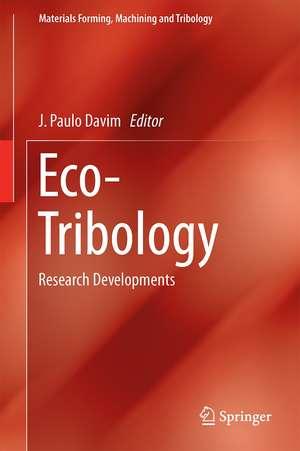 Ecotribology: Research Developments de J. Paulo Davim