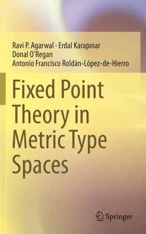 Fixed Point Theory in Metric Type Spaces imagine