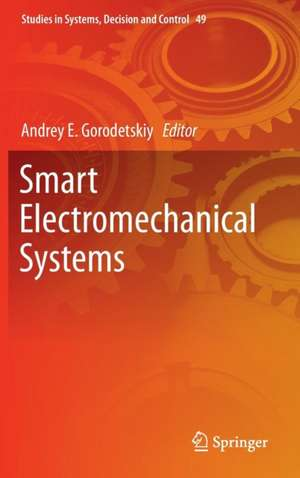 Smart Electromechanical Systems de Andrey E. Gorodetskiy