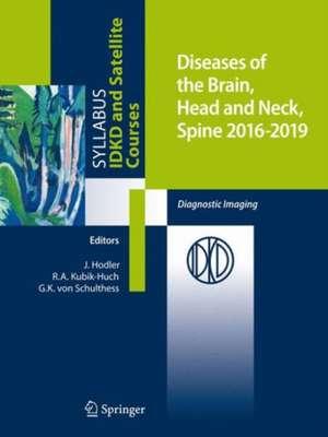 Diseases of the Brain, Head and Neck, Spine 2016-2019: Diagnostic Imaging de Jürg Hodler