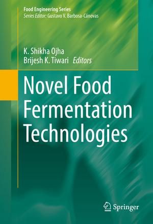 Novel Food Fermentation Technologies de K. Shikha Ojha
