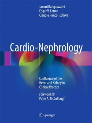 Cardio-Nephrology: Confluence of the Heart and Kidney in Clinical Practice de Janani Rangaswami