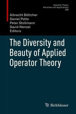 The Diversity and Beauty of Applied Operator Theory de Albrecht Böttcher