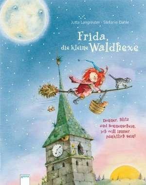 Frida, die kleine Waldhexe - Donner, Blitz und Sonnenschein, ich will immer puenktlich sein