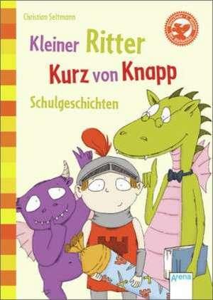 Kleiner Ritter Kurz von Knapp. Schulgeschichten