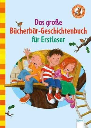 Das große Bücherbär-Geschichtenbuch für Erstleser de Sandra Grimm