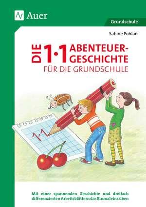 Die 1x1-Abenteuergeschichte für die Grundschule de Sabine Pohlan