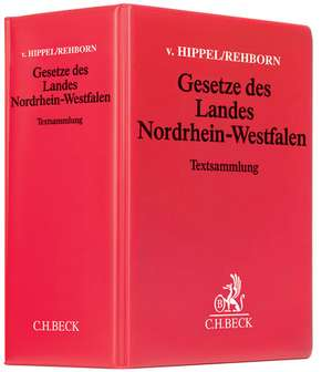 Gesetze des Landes Nordrhein-Westfalen (mit Fortsetzungsnotierung). Inkl. 136.Ergänzungslieferung de Helmut Rehborn