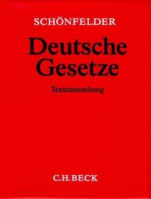 Deutsche Gesetze (ohne Fortsetzungsnotierung). Inkl. 176. Ergänzungslieferung de Heinrich Schönfelder