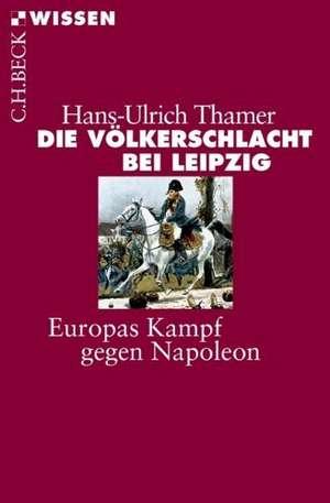Die Voelkerschlacht bei Leipzig