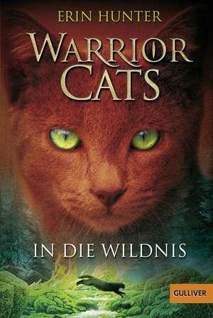 Warrior Cats Staffel 1/01. In die Wildnis de Erin Hunter