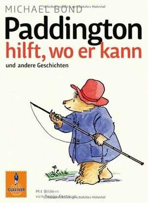 Paddington hilft, wo er kann und andere Geschichten