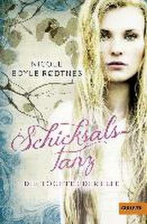 Die Töchter der Elfe 01. Schicksalstanz de Nicole Boyle Rodtnes