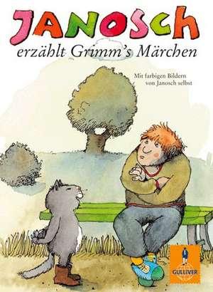 Janosch erzaehlt Grimm's Maerchen