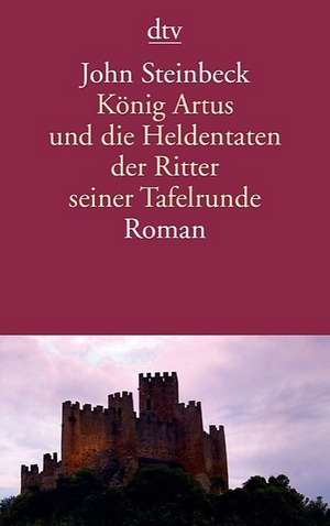 Koenig Artus und die Heldentaten der Ritter seiner Tafelrunde