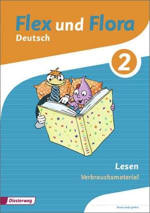 Flex und Flora 2. Heft Lesen: Verbrauchsmaterial