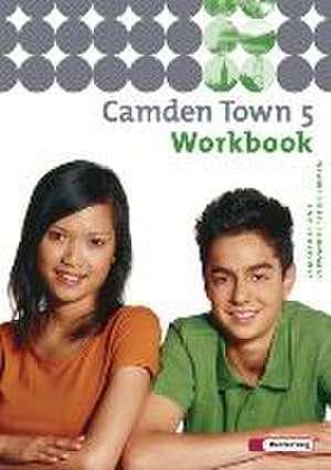 Camden Town 5. Workbook. Realschulen und verwandte Schulformen