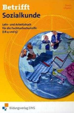 Betrifft Sozialkunde. Lehr- und Arbeitsbuch fuer die Fachhochschulreife (LB 4 und 5). BOS 1. Rheinland-Pfalz