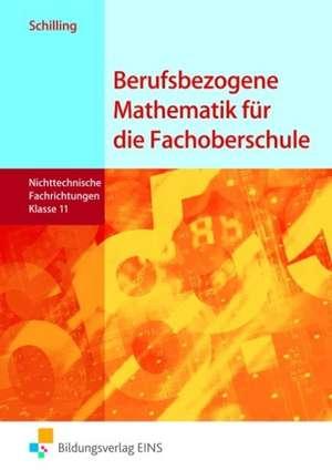 Berufsbezogene Mathematik fuer die Fachoberschule 11. Schuelerband. Nichttechnische Fachrichtungen. Niedersachsen