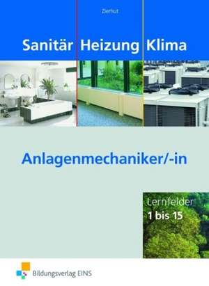 Sanitaer Heizung Klima - Lernfelder 1 bis 15